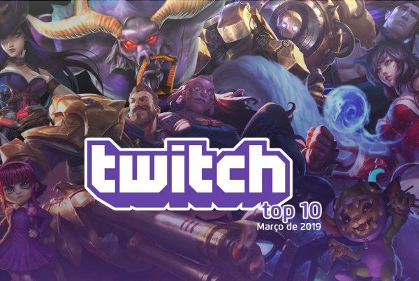 Top 10 Twitch Março de 2019